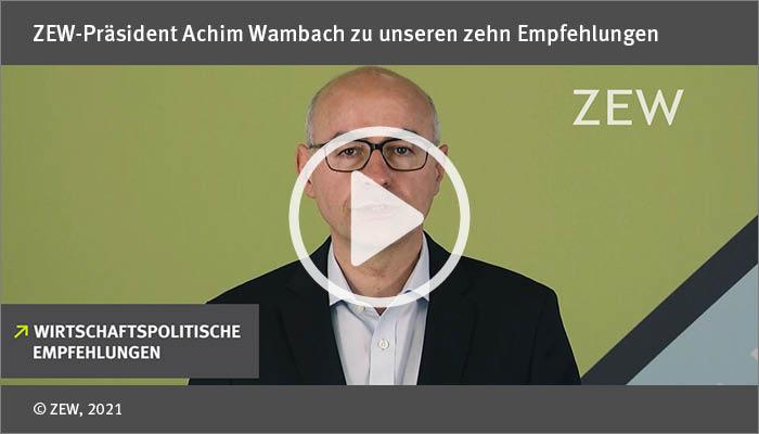Zehn Empfehlungen für die Wirtschaftspolitik: ZEW-Präsident Achim Wambach zu den Herausforderungen