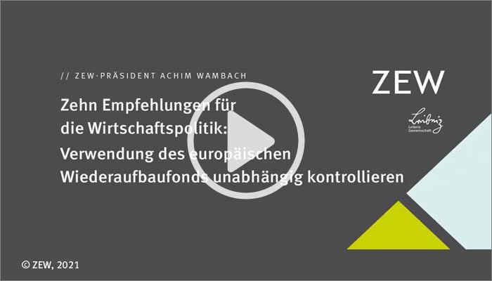 Zehn Empfehlungen für die Wirtschaftspolitik: ZEW-Präsident Achim Wambach zum Wiederaufbaufonds